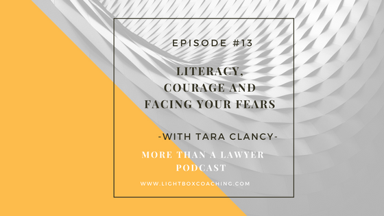 #13 Literacy, Courage and Facing Your Fears with Tara Clancy