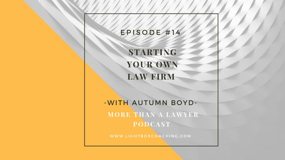 Episode #14 Starting your own law firm with Autumn Witt Boyd