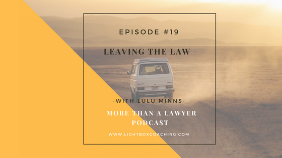 Episode #19 Leaving the Law with Lulu Minns