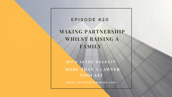 Episode #20 Making Partner Whilst Raising A Family