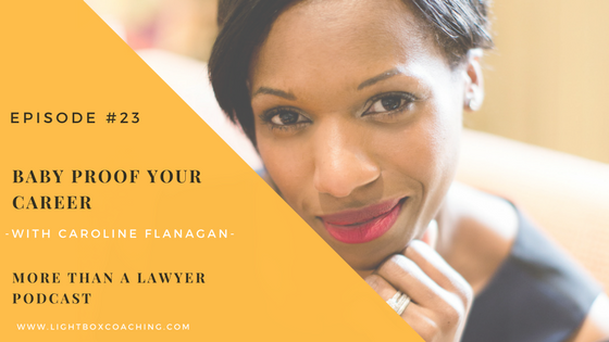Episode 23 – Babyproof Your Career with Caroline Flanagan