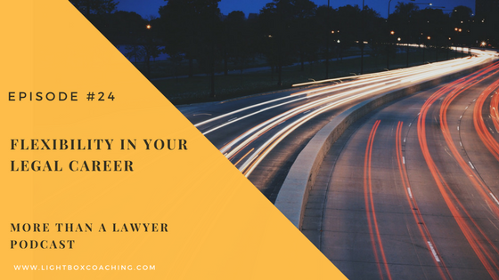 Episode 24 – Flexibility in your legal career