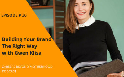 Episode 36 – Building Your Brand The Right Way With Gwen Klisa