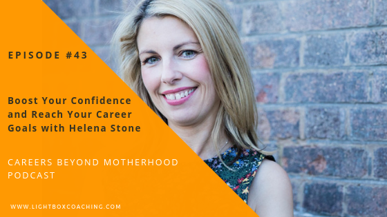 Episode 43 – Boost Your Confidence and Reach Your Career Goals with Helena Stone