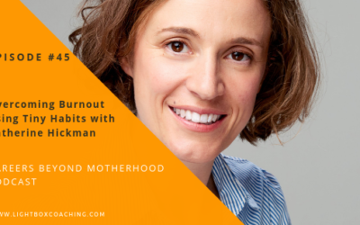 Episode 45 – Overcoming Burnout Using Tiny Habits with Katherine Hickman