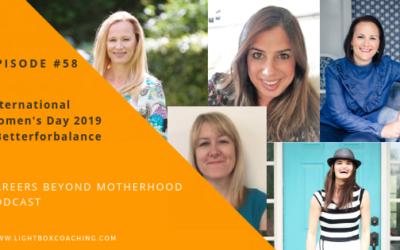Episode 58 – International Women's Day 2019 #Betterforbalance