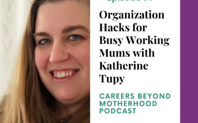Episode 61 – Organization Hacks for Busy Working Mums with Katherine Tupy