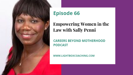 Episode 66 – Empowering Women in the Law with Sally Penni