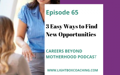 Episode 65 – 3 Easy Ways to Find New Opportunities