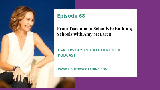 Episode 68  – From Teaching in Schools to Building Schools with Amy McLaren