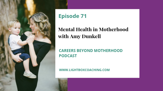 Episode 71  – Mental Health in Motherhood with Amy Dunkell