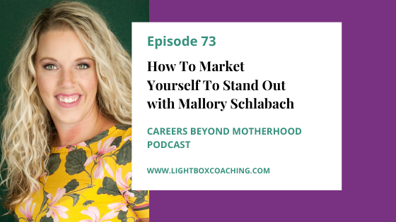 How to Market Yourself to Stand Out with Mallory Schlabach
