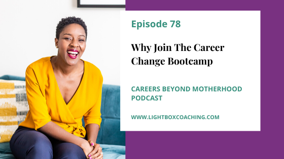 Episode 78 – Why Join The Career Change Bootcamp