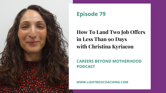Episode 79 – How To Land Two Job Offers in Less Than 90 Days with Christina Kyriacou