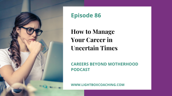 Episode 86 – How To Manage Your Career In Uncertain Times