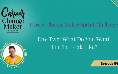 Episode 90 – Day Two: What Do You Want Life To Look Like?