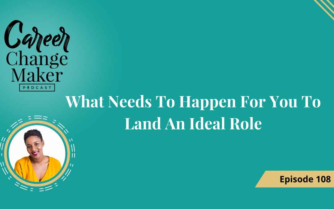 Episode 108 – What Needs To Happen For You To Land An Ideal Role