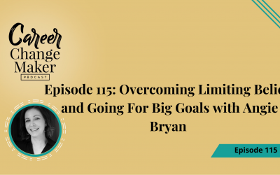 Episode 115: Overcoming Limiting Beliefs and Going For Big Goals with Angie Bryan
