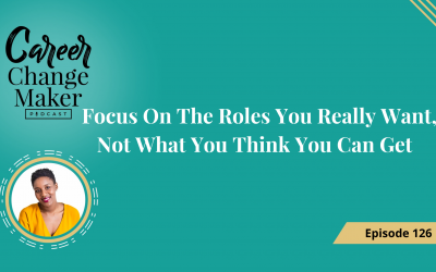 Episode 126: Focus On The Roles You Really Want, Not What You Think You Can Get